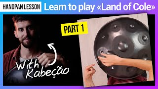 Handpan Lessons: Learn how to play Land of Cole with @Kabeção