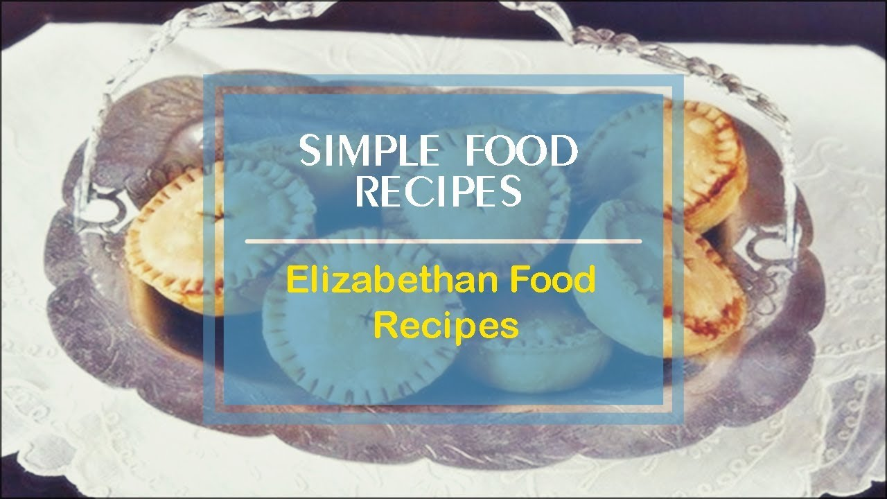 Elizabethan food recipes youtube elizabethan food recipes simple food recipes forumfinder Choice Image
