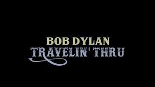 Bob Dylan - The Story Of Travelin Thru, 1967 - 1969 YouTube Videos