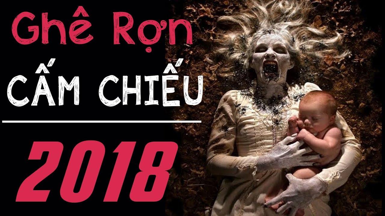 PHIM KINH DỊ CẤM CHIẾU 2018 – Phim Xem Rùng Rợn Không Thể Bỏ Qua