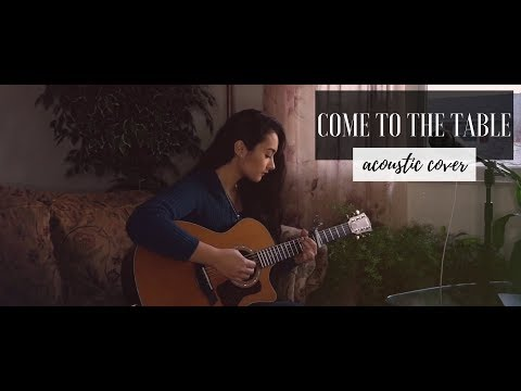 COME TO THE TABLE // Sidewalk Prophets (acoustic cover)