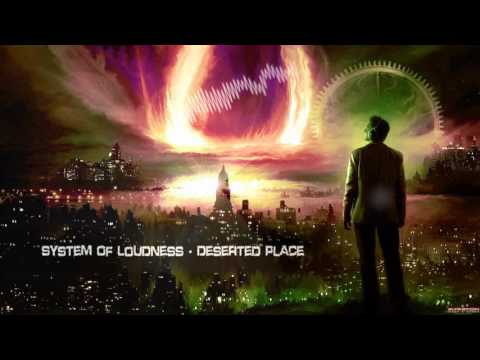 System Of Loudness - Deserted Place [HQ Original]