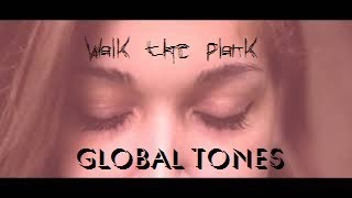 Walk the plank / Global Tones
