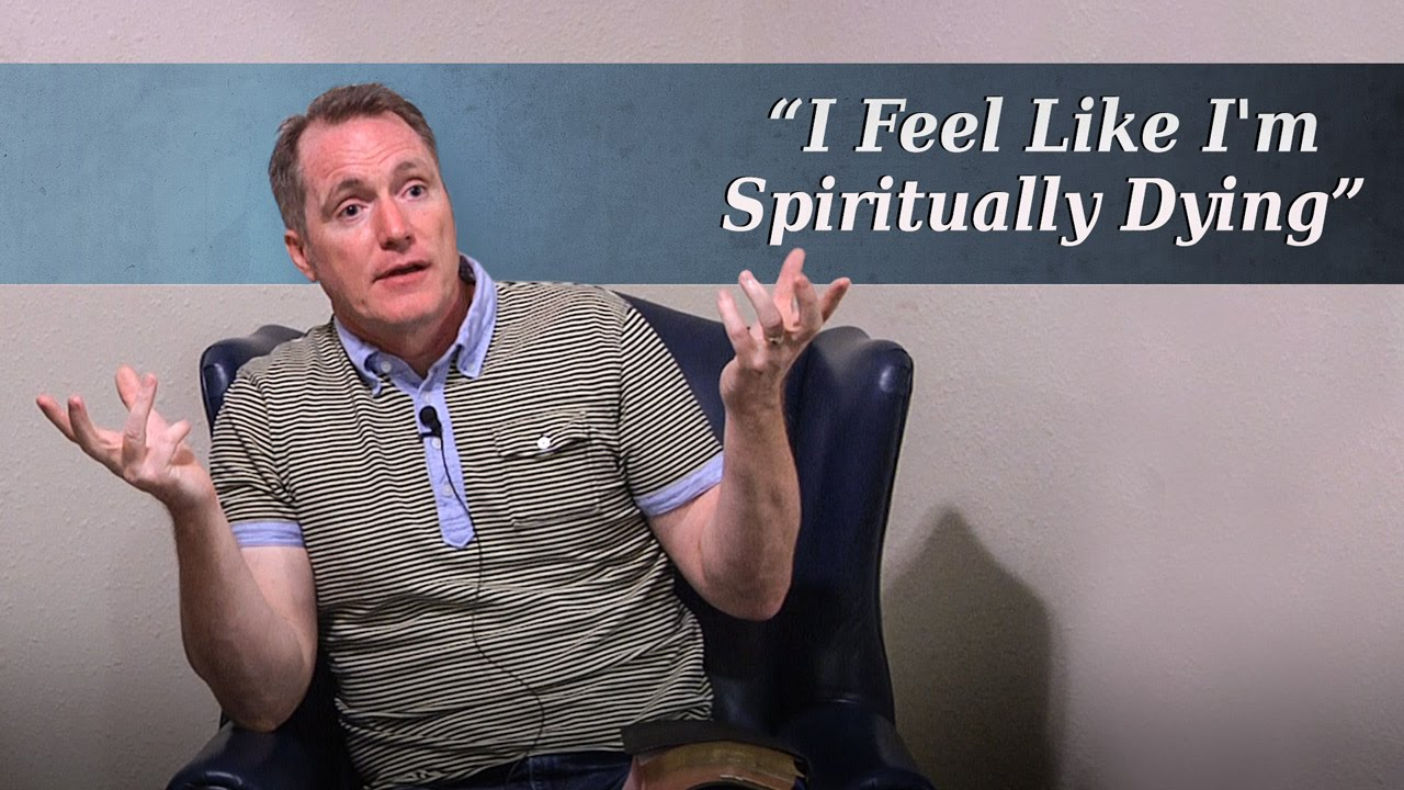 I Feel Like I'm Spiritually Dying - Ask Pastor Tim