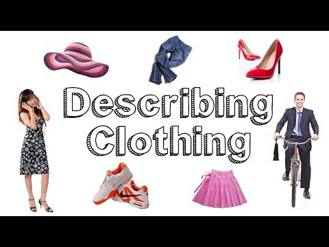 Describing Clothes and Actions . Learn English