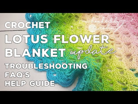 Crochet Lotus Flower Blanket | Frequently Asked Questions | Troubleshooting | Help Video