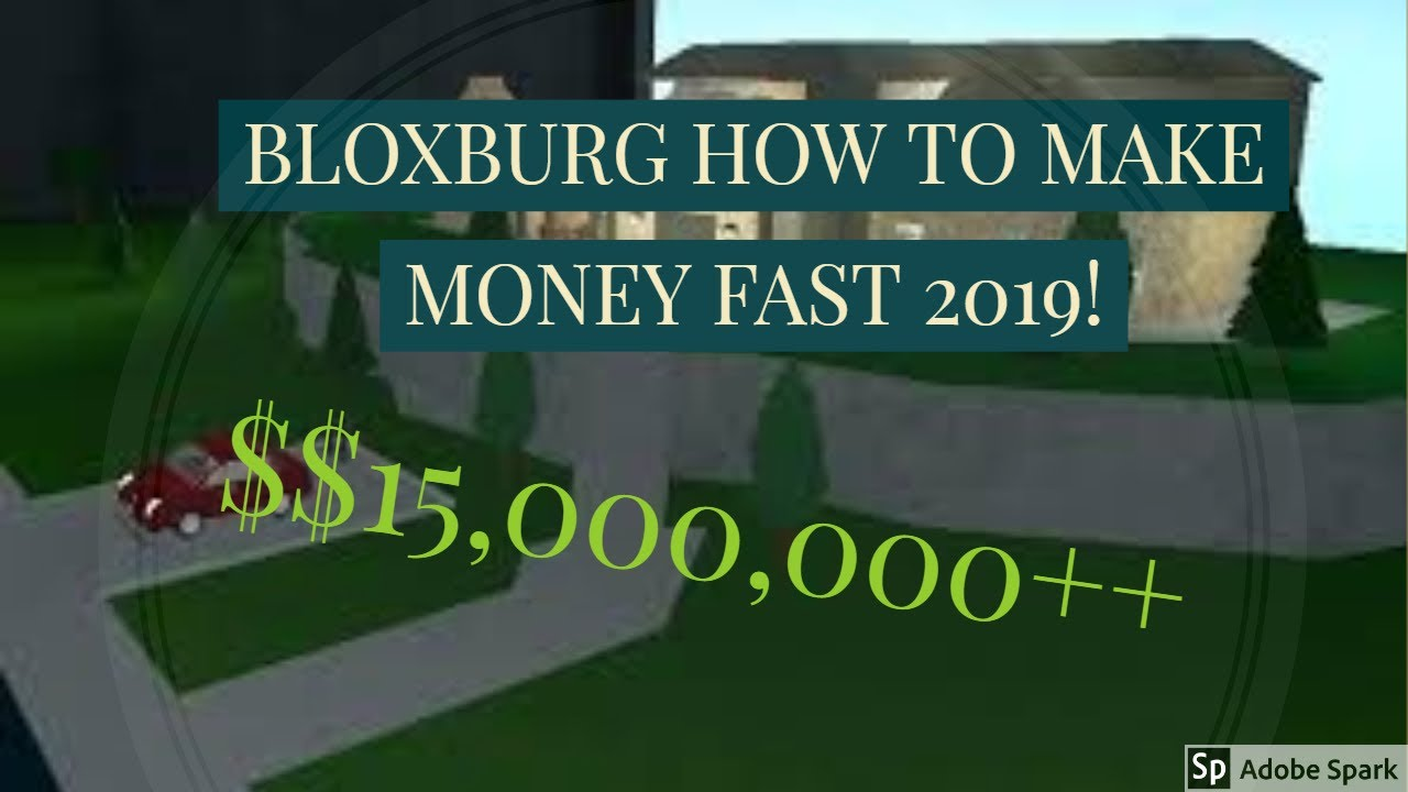 ROBLOX HOW TO MAKE MONEY QUICK IN BLOXBURG 2019 - YouTube