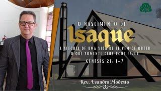 Culto a Noite - 16/05/2021 - Rev. Evandro - Gênesis 21:1 - O nascimento de Isaque