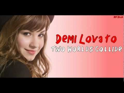 Demi Lovato - Two Worlds Collide (Lyrics)