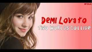 Demi Lovato - Two Worlds Collide (Lyrics)