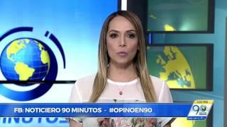 Titulares Noticiero 90 Minutos viernes 12 de mayo de 2017