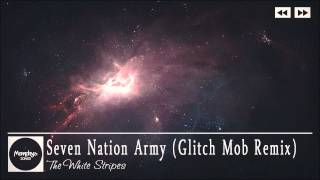 Seven Nation Army (Glitch Mob Remix) - The White Stripes | FREE Download |