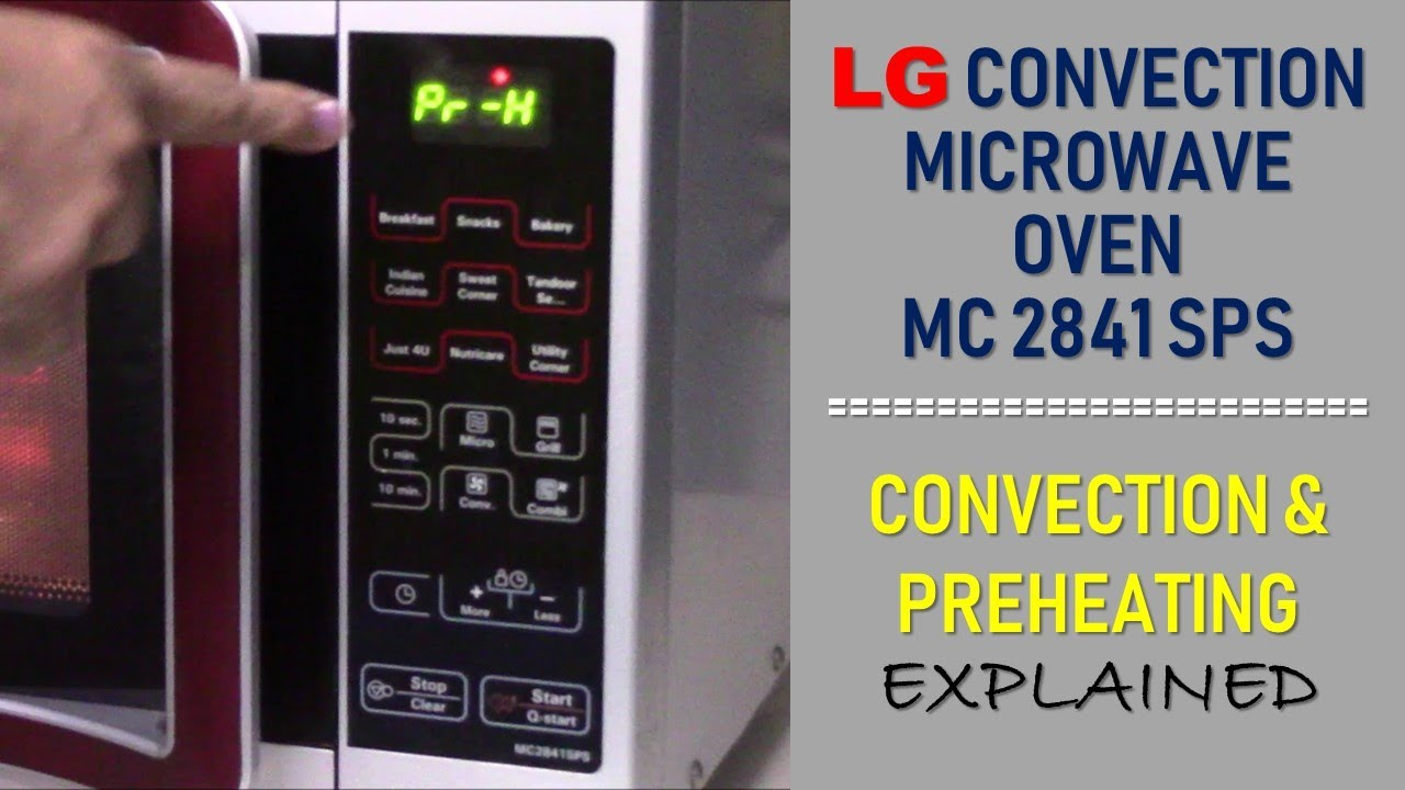 lg microwave oven mc 2841 sps convection mode preheating fully explained demo 6