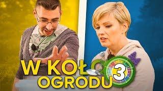 Dorota Szelągowska i 5 Sposobów Na – W KOŁO OGRODU #3