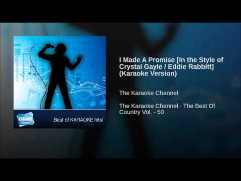 I Made A Promise In the Style of Crystal Gayle   Eddie Rabbitt Karaoke
