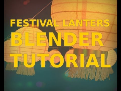 Festival Lanterns in Blender - Intermediate