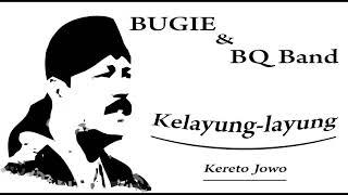 Download Musik Religi Bugie & BQ Band - Kelayung-layung ( Kereto Jowo  )