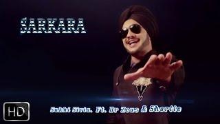 Sarkara | Sukhi Sivia Feat. Dr. Zeus & Shortie | Full Official Music Video 2014