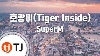 Download lagu [TJ노래방] 호랑이(Tiger Inside) - SuperM / TJ Karaoke