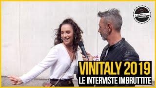 Le Interviste Imbruttite - VINITALY 2019