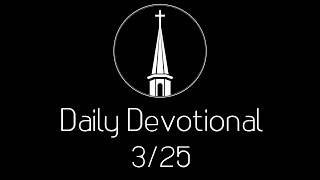 Daily Devotional for 3/25 from Pastor Curt