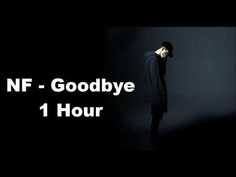 NF - Goodbye - 1 Hour