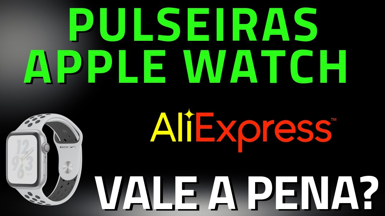 Pulseiras Apple Watch do AliExpress – VALE A PENA?