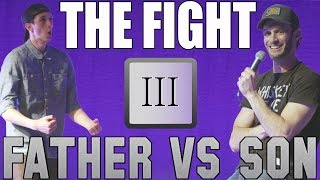 Father vs Son: The Fight (Part III)...