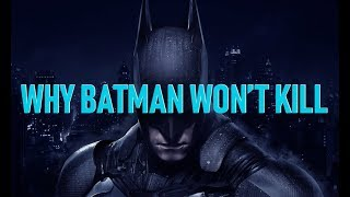 Why Batman Won't Kill: Video Essay