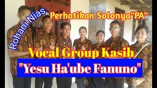 "Gambar cover Lagu Rohani Nias ""YESU HA'UBE FANUNO"" Cover: Vocal Group Kasih"