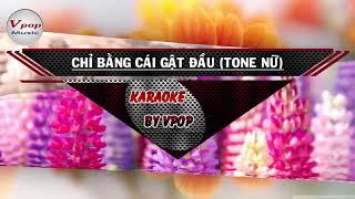 Chỉ Bằng Cái Gật Đầu Karaoke Tone Nữ