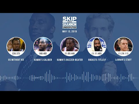 UNDISPUTED Audio Podcast (05.13.19) with Skip Bayless, Shannon Sharpe & Jenny Taft | UNDISPUTED