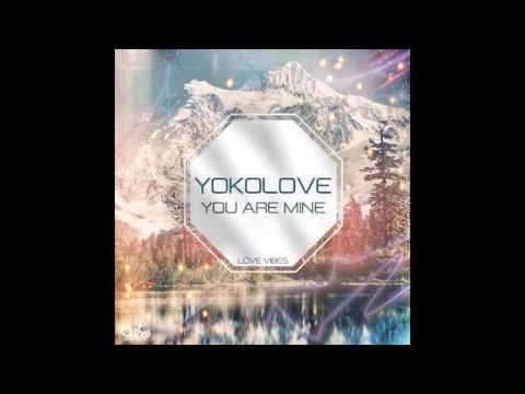 YokoLove - You Are Mine (Love Vibes) [January 2016]