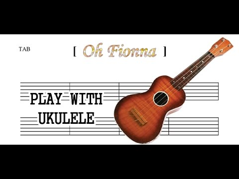 How To Play Oh Fionna By Ukulele Youtube