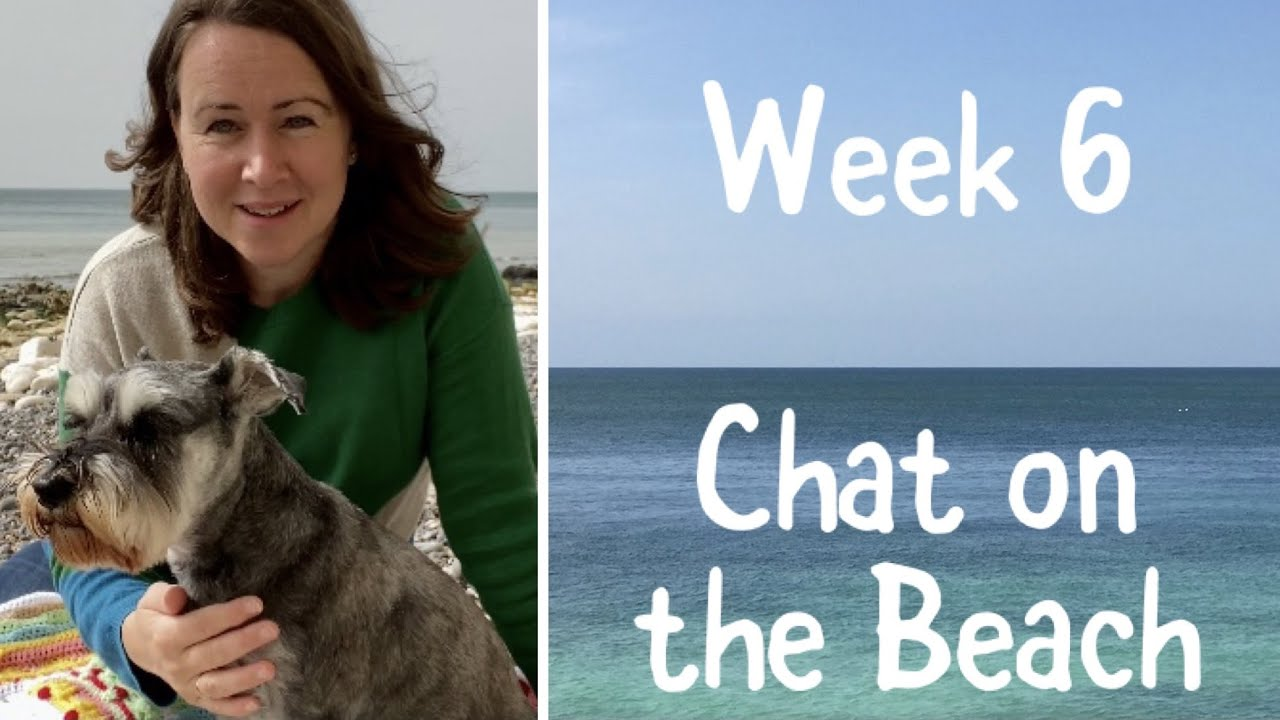 Week 6   Chat on the Beach