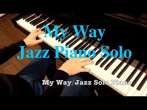 """""""My Way"""" Jazz Piano Solo"""