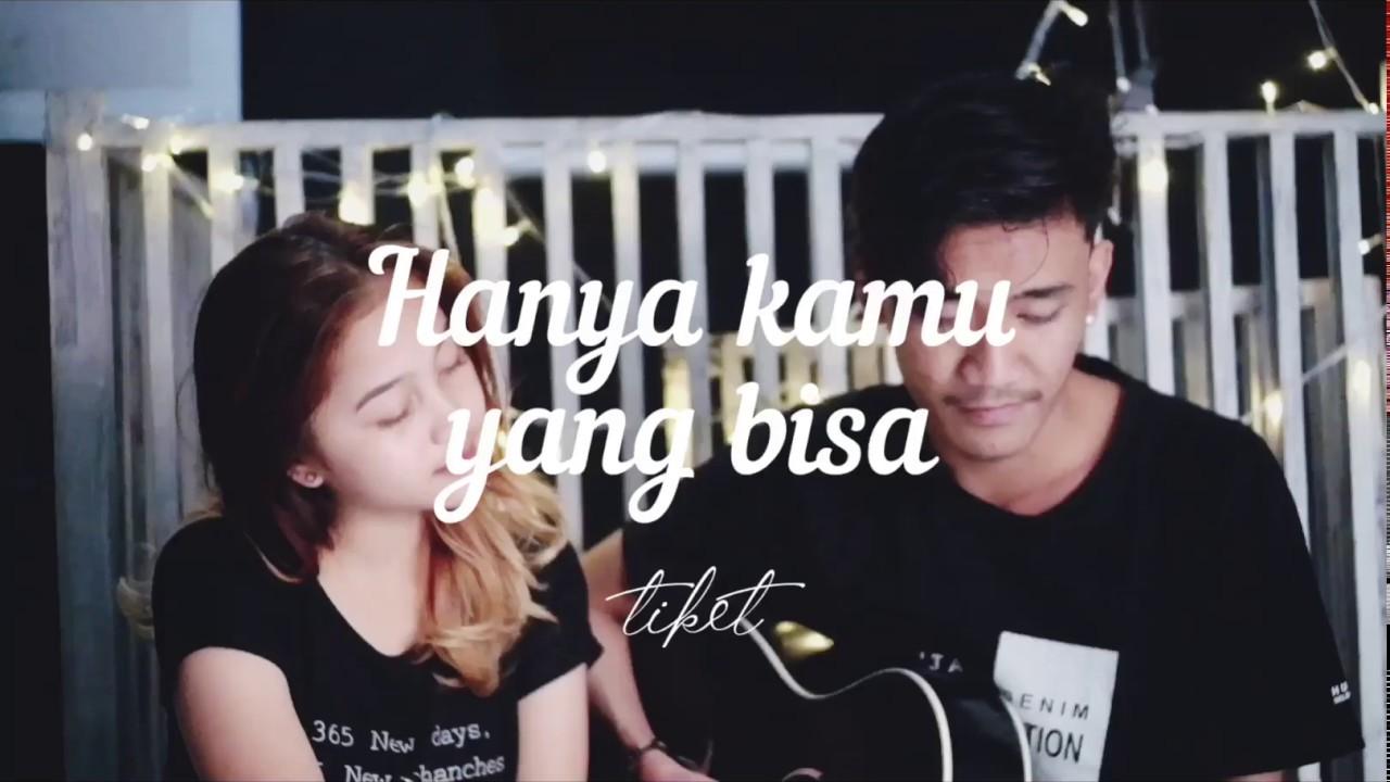 Hanya Kamu Yang Bisa Tiket Cover By Zulfah Naily Feat Rudy Hamzah