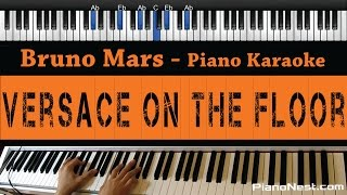 Bruno Mars - Versace On The Floor - Piano Karaoke / Sing Along / Cover with Lyrics