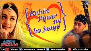 Download Lagu Kahin Pyaar Na Ho Jaaye Audio Jukebox | Salman Khan, Rani Mukherjee, Raveena Tandon | mp3