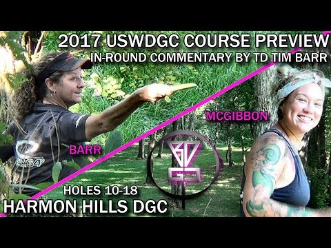 2017 USWDGC Course Preview #2 - Harmon Hills DGC: Holes 10-18 (Barr/McGibbon. Commentary: Tim Barr)