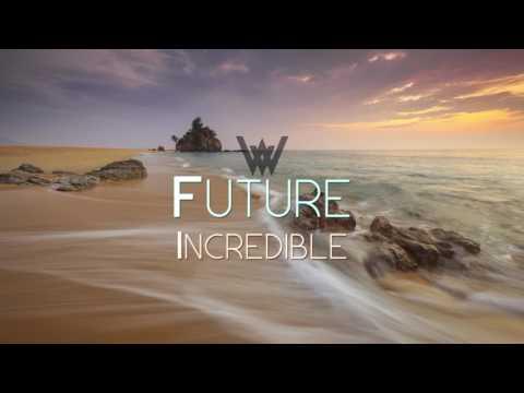 Future - Incredible