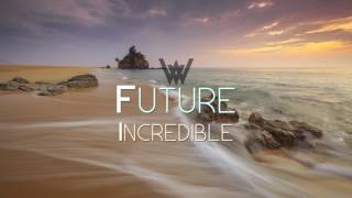 Video Future - Incredible download MP3, 3GP, MP4, WEBM, AVI, FLV Januari 2018