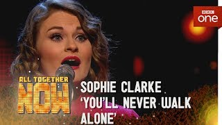 Sophie Clarke performs the iconic 'You'll Never Walk Alone' - All Together Now: Episode 2 - BBC One