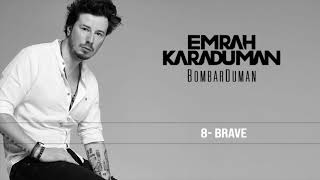 Emrah Karaduman - Brave Video