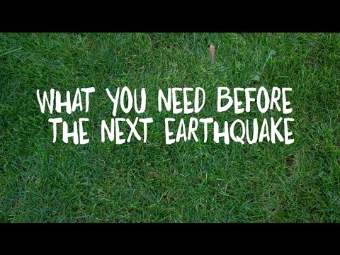 What you need before the next earthquake