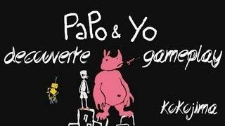 Gameplay Fr : Papo & Yo [HD]