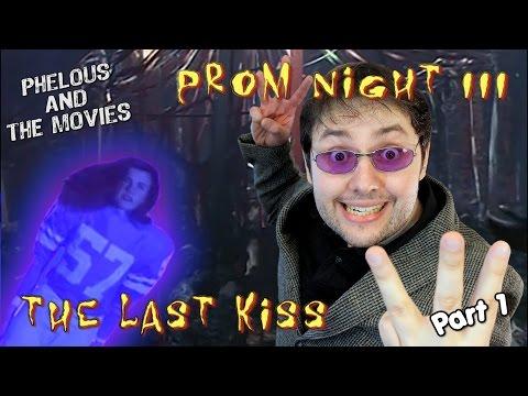 Prom Night 3: The Last Kiss Part 1  Phelous