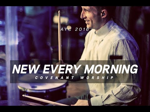 New Every Morning // Covenant Worship // AYC 2016