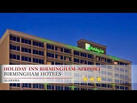 Holiday Inn Birmingham-Airport - Birmingham Hotels, Alabama