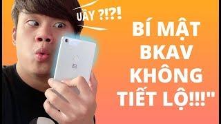 """ĐÂY LÀ NHỮNG """"BÍ MẬT"""" BKAV KHÔNG TIẾT LỘ VỀ BPHONE 3!!!"""